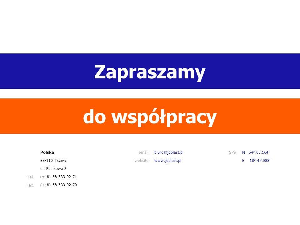 Zapraszamy Polskaemailbiuro@jdplast.plGPSN 54 o 05.164' 83-110 Tczewwebsitewww.jdplast.plE 18 o 47.088' ul. Piaskowa 3 Tel.(+48) 58 533 92 71 Fax.(+48