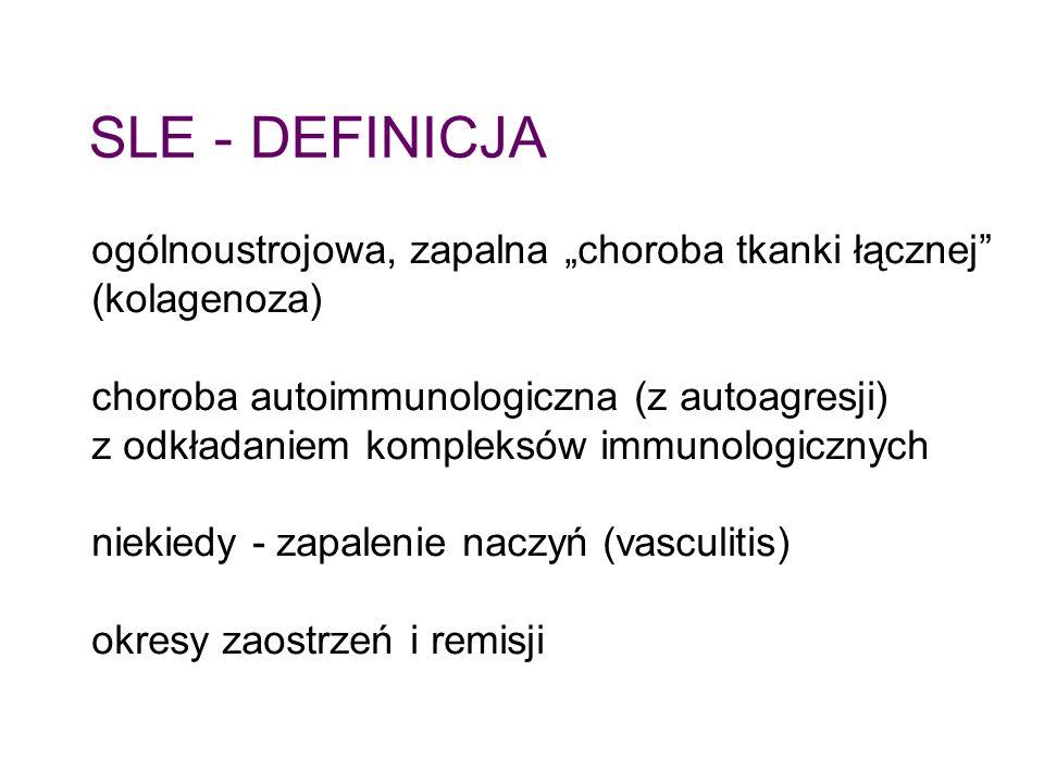 """ogólnoustrojowa, zapalna """"choroba tkanki łącznej"""" (kolagenoza) choroba autoimmunologiczna (z autoagresji) z odkładaniem kompleksów immunologicznych ni"""