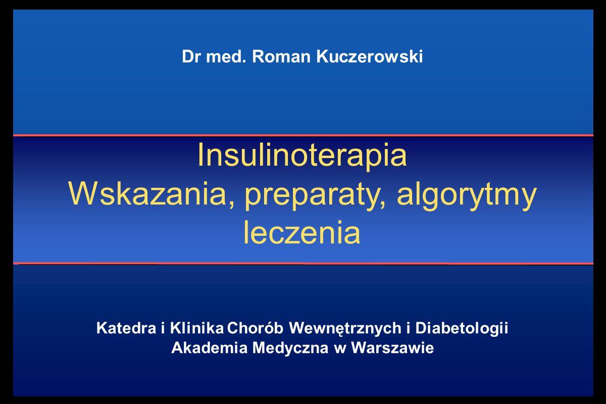 Insulinoterapia u chorych z cukrzyca typu 2 Świeżo rozpoznana cukrzyca objawowa z glikemią okolo 300 mg/dl (16.7 mmol/l) Cukrzyca długotrwała Stężenia HbA1c > 7% po nieskutecznej terapii lakami doustnymi Kryteria rozpoczęcia leczenia insuliną Wg.
