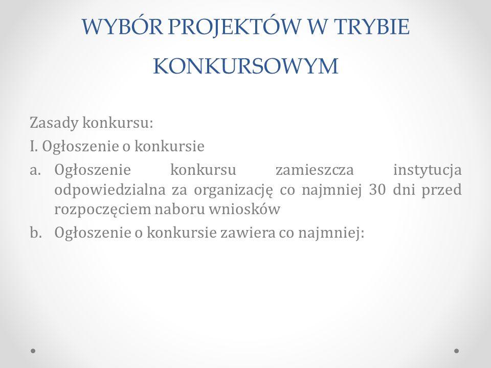 WYBÓR PROJEKTÓW W TRYBIE KONKURSOWYM Zasady konkursu: I.