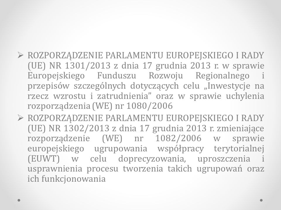  ROZPORZĄDZENIE PARLAMENTU EUROPEJSKIEGO I RADY (UE) NR 1301/2013 z dnia 17 grudnia 2013 r.