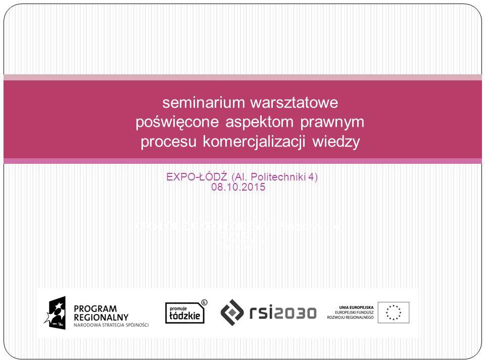 EEXPO-ŁÓDŹ (Al. Politechniki 4) 08.10.2015 XPO-ŁÓDŹ EXPO-ŁÓDŹ (Al.