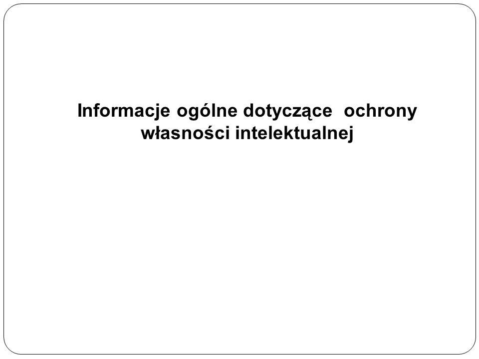 Informacje ogólne dotyczące ochrony własności intelektualnej
