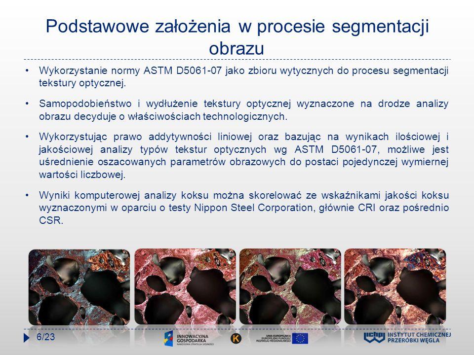 Podstawowe założenia w procesie segmentacji obrazu Wykorzystanie normy ASTM D5061-07 jako zbioru wytycznych do procesu segmentacji tekstury optycznej.