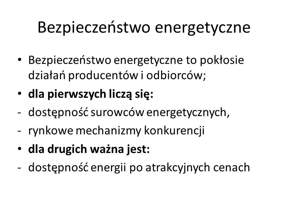 Bezpieczeństwo energetyczne Bezpieczeństwo energetyczne to pokłosie działań producentów i odbiorców; dla pierwszych liczą się: -dostępność surowców en