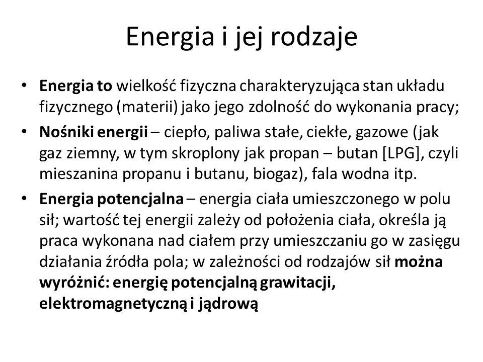 Energia i jej rodzaje -Energia mechaniczna (kinetyczna – związana z ruchem ciał, i energia potencjalna grawitacji – wynikająca z położenia ciała względem masy będącej źródłem siły grawitacyjnej) -Energia chemiczna (zawarta w substancjach, jak paliwa, żywność, w dużym stopniu pochodna oddziaływania słońca) – jest uwalniana podczas reakcji chemicznych, np.
