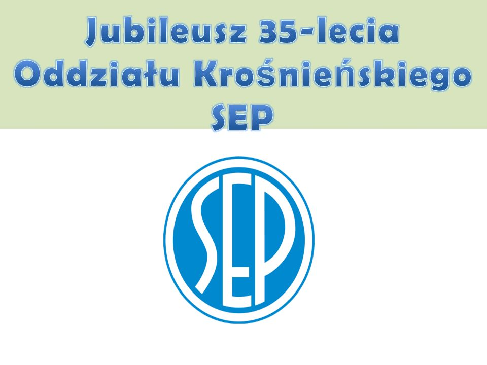 Mija 35 lat od powołania Oddziału Krośnieńskiego SEP.
