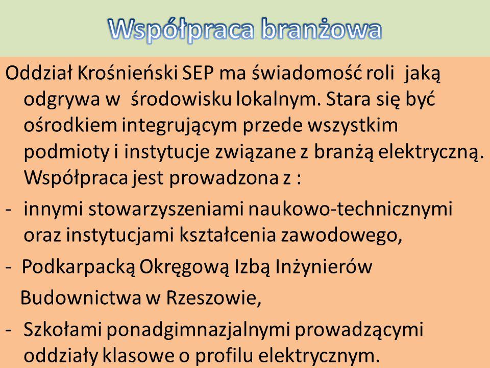 Oddział Krośnieński SEP ma świadomość roli jaką odgrywa w środowisku lokalnym. Stara się być ośrodkiem integrującym przede wszystkim podmioty i instyt