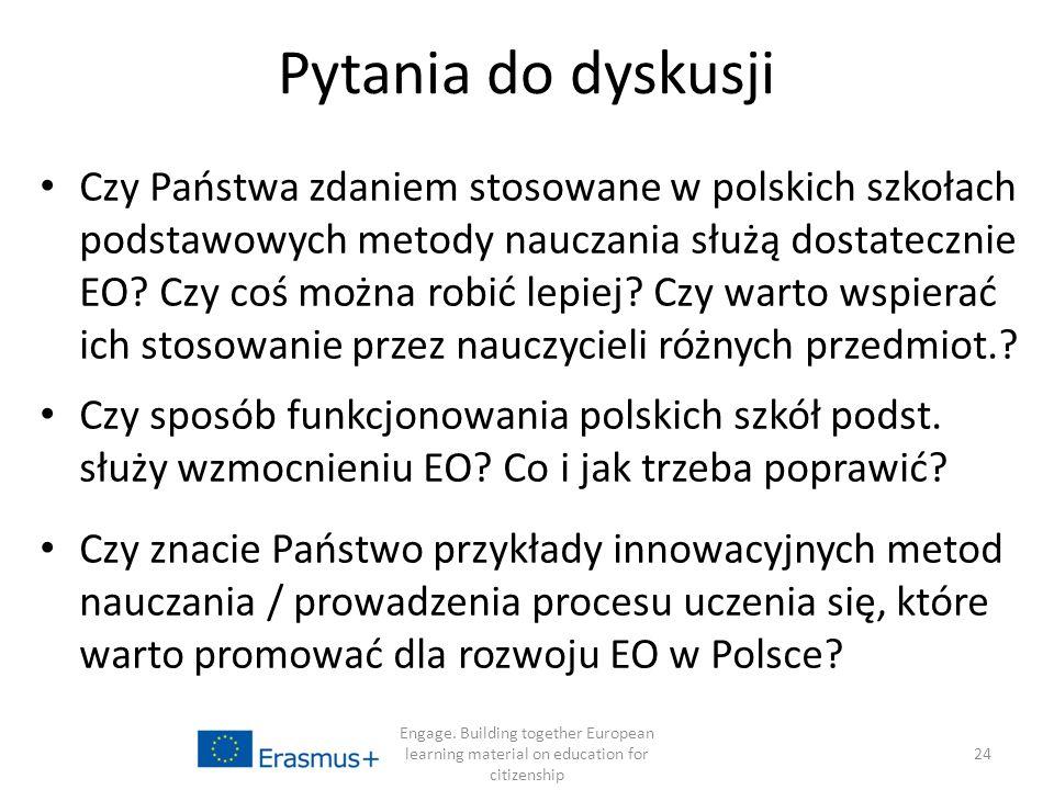 Pytania do dyskusji Czy Państwa zdaniem stosowane w polskich szkołach podstawowych metody nauczania służą dostatecznie EO.