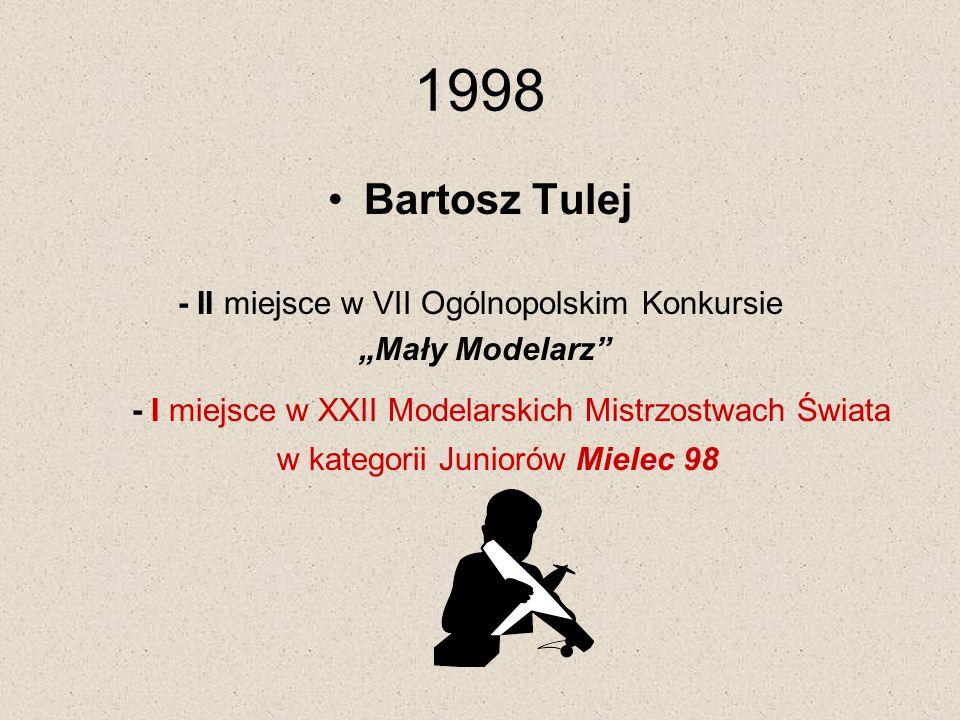 """1998 Bartosz Tulej - II miejsce w VII Ogólnopolskim Konkursie """"Mały Modelarz - I miejsce w XXII Modelarskich Mistrzostwach Świata w kategorii Juniorów Mielec 98"""