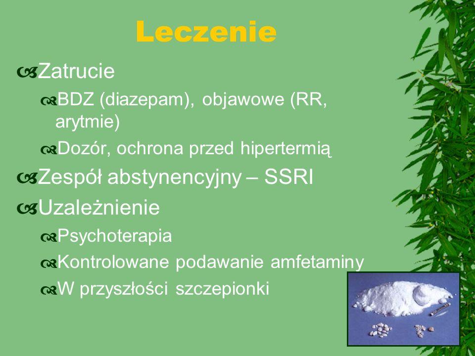 Leczenie  Zatrucie  BDZ (diazepam), objawowe (RR, arytmie)  Dozór, ochrona przed hipertermią  Zespół abstynencyjny – SSRI  Uzależnienie  Psychot