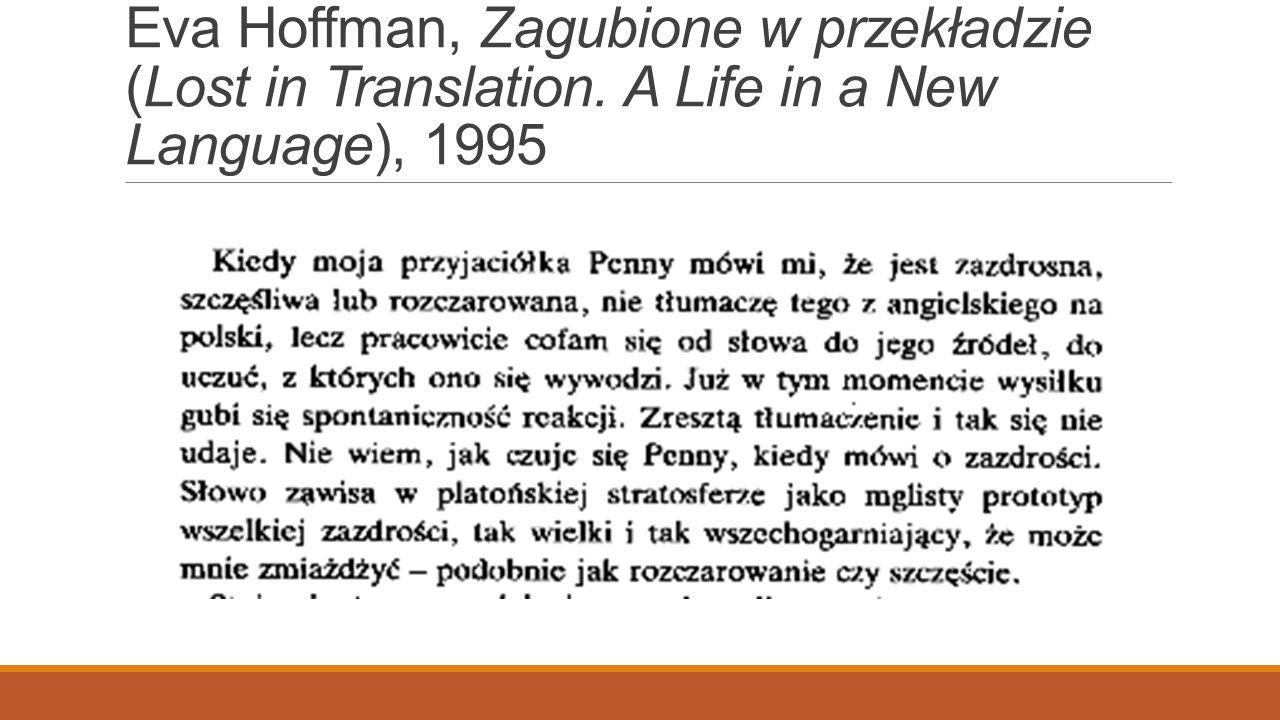 Eva Hoffman, Zagubione w przekładzie (Lost in Translation. A Life in a New Language), 1995