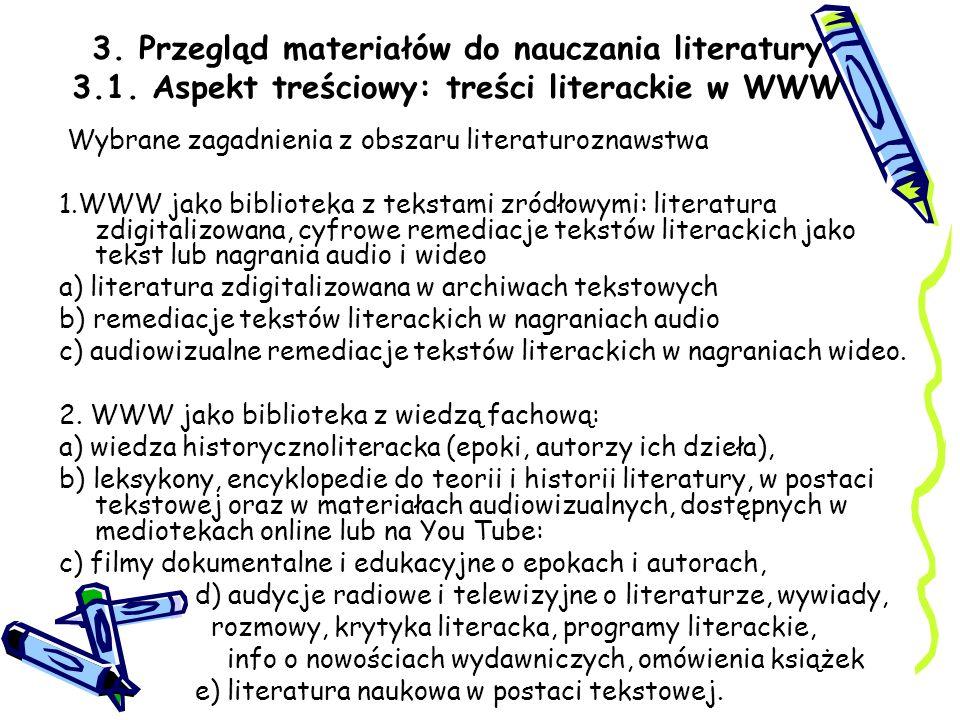 3. Przegląd materiałów do nauczania literatury 3.1. Aspekt treściowy: treści literackie w WWW Wybrane zagadnienia z obszaru literaturoznawstwa 1.WWW j