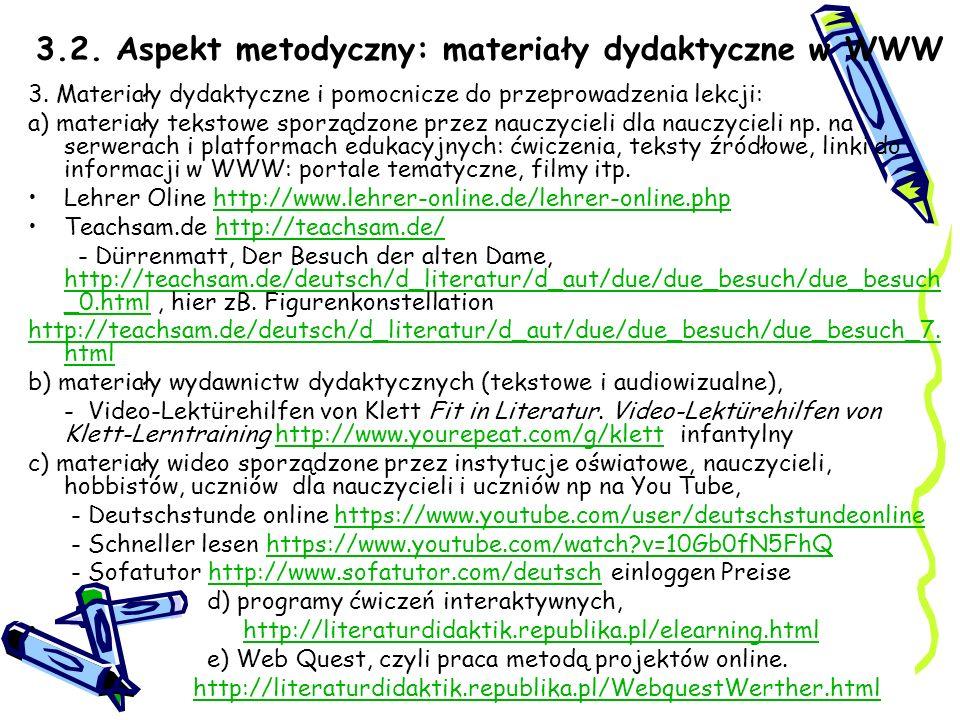 3.2. Aspekt metodyczny: materiały dydaktyczne w WWW 3. Materiały dydaktyczne i pomocnicze do przeprowadzenia lekcji: a) materiały tekstowe sporządzone