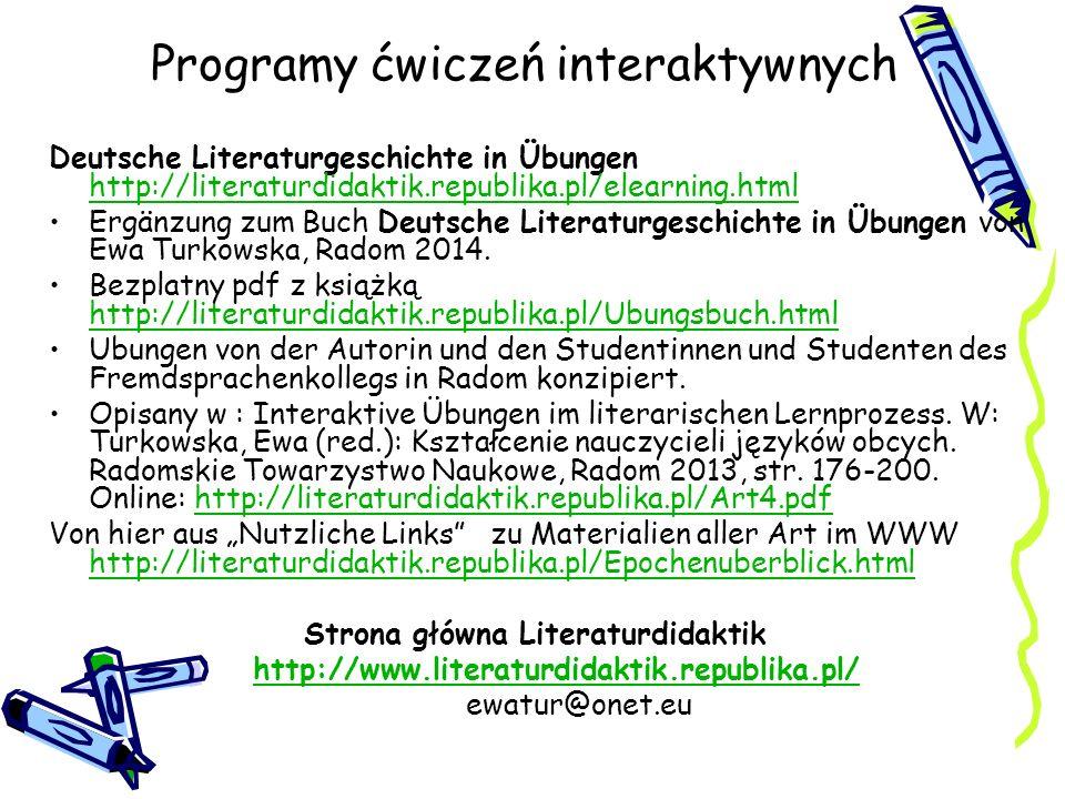 Programy ćwiczeń interaktywnych Deutsche Literaturgeschichte in Übungen http://literaturdidaktik.republika.pl/elearning.html http://literaturdidaktik.