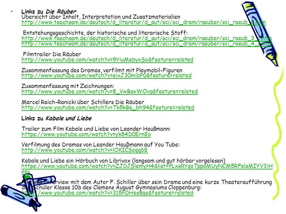 Links zu Die Räuber Übersicht über Inhalt, Interpretation und Zusatzmaterialien http://www.teachsam.de/deutsch/d_literatur/d_aut/sci/sci_dram/raeuber/