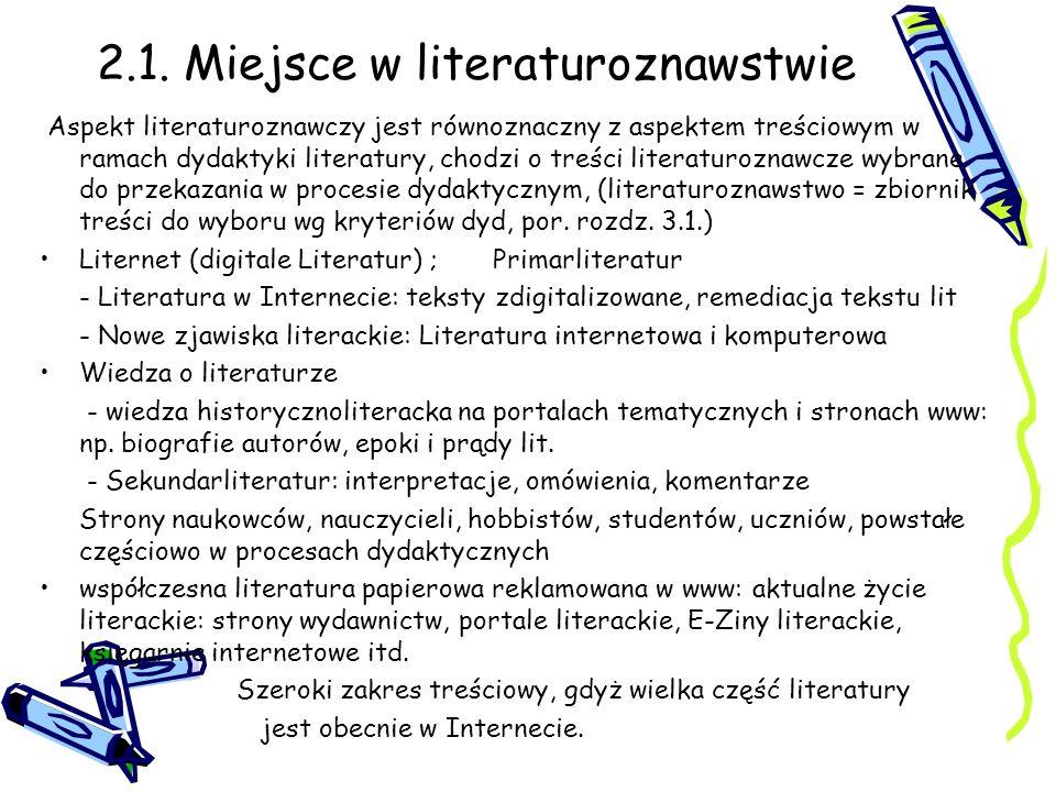 2.1. Miejsce w literaturoznawstwie Aspekt literaturoznawczy jest równoznaczny z aspektem treściowym w ramach dydaktyki literatury, chodzi o treści lit