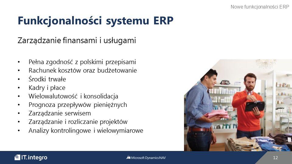 Zarządzanie finansami i usługami Pełna zgodność z polskimi przepisami Rachunek kosztów oraz budżetowanie Środki trwałe Kadry i płace Wielowalutowość i
