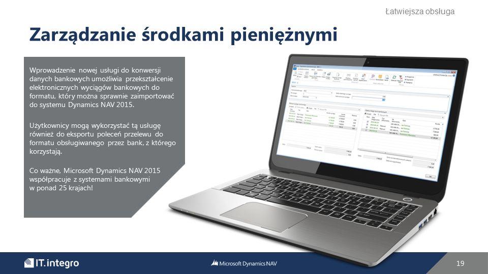 19 Zarządzanie środkami pieniężnymi Wprowadzenie nowej usługi do konwersji danych bankowych umożliwia przekształcenie elektronicznych wyciągów bankowy