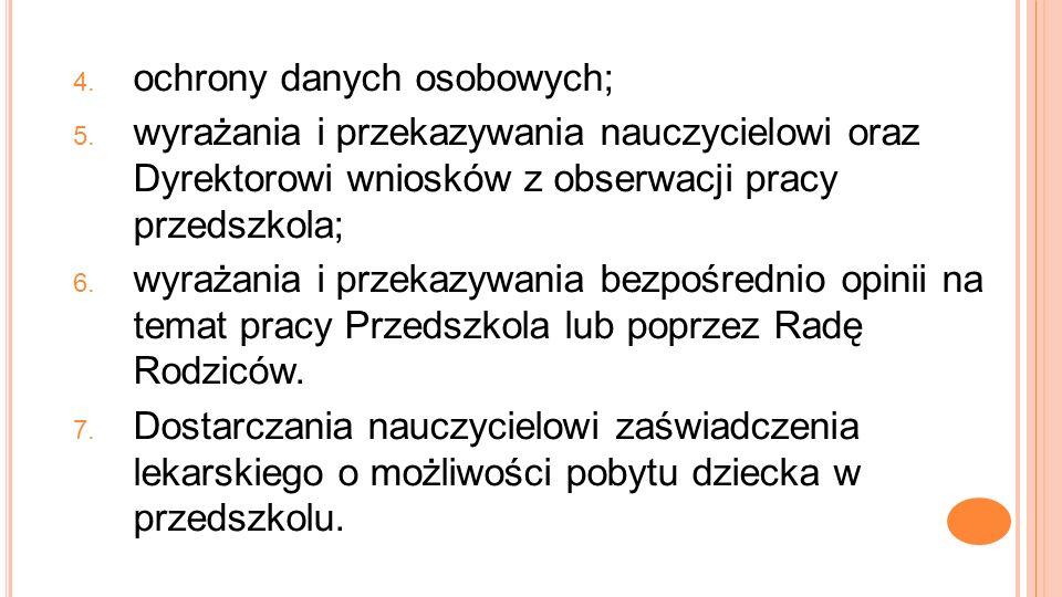 4. ochrony danych osobowych; 5.