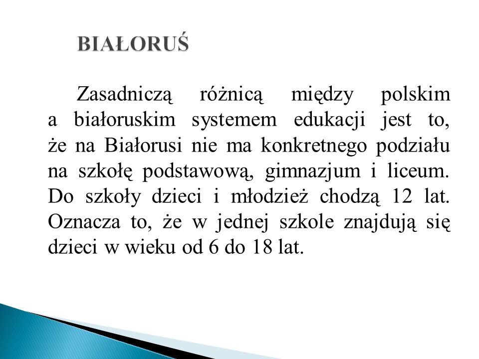 Zasadniczą różnicą między polskim a białoruskim systemem edukacji jest to, że na Białorusi nie ma konkretnego podziału na szkołę podstawową, gimnazjum i liceum.