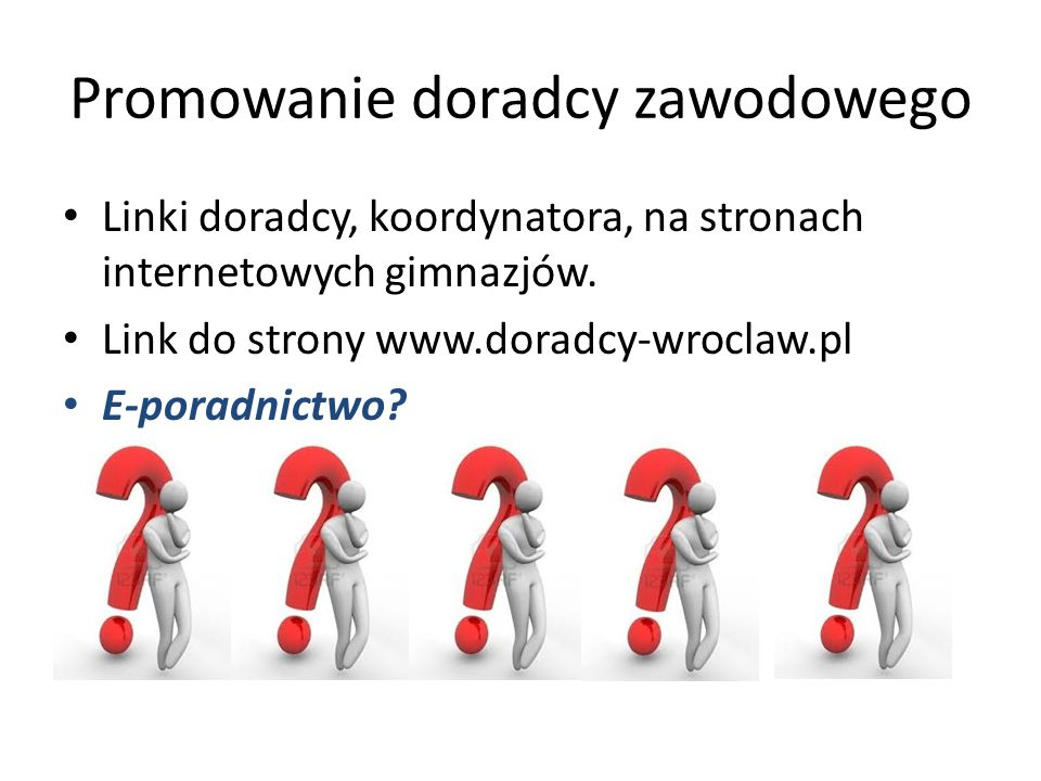 Promowanie doradcy zawodowego Linki doradcy, koordynatora, na stronach internetowych gimnazjów.
