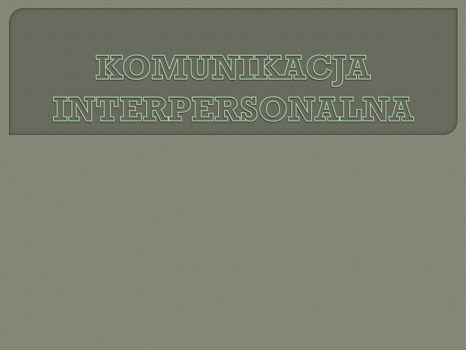 Komunikacja interpersonalna to wymiana informacji mi ę dzy jej uczestnikami.