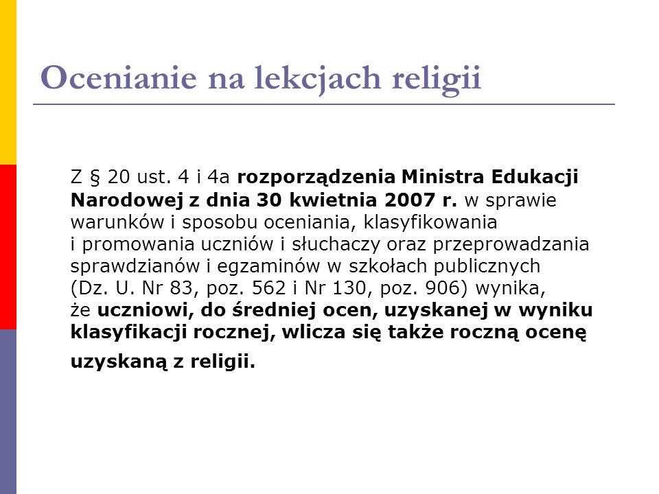 Ocenianie na lekcjach religii Z § 20 ust. 4 i 4a rozporządzenia Ministra Edukacji Narodowej z dnia 30 kwietnia 2007 r. w sprawie warunków i sposobu oc