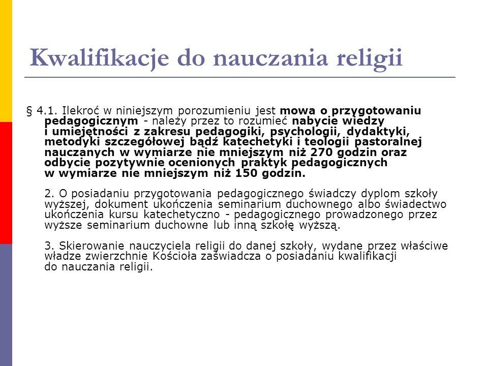 Kwalifikacje do nauczania religii § 4.1. Ilekroć w niniejszym porozumieniu jest mowa o przygotowaniu pedagogicznym - należy przez to rozumieć nabycie