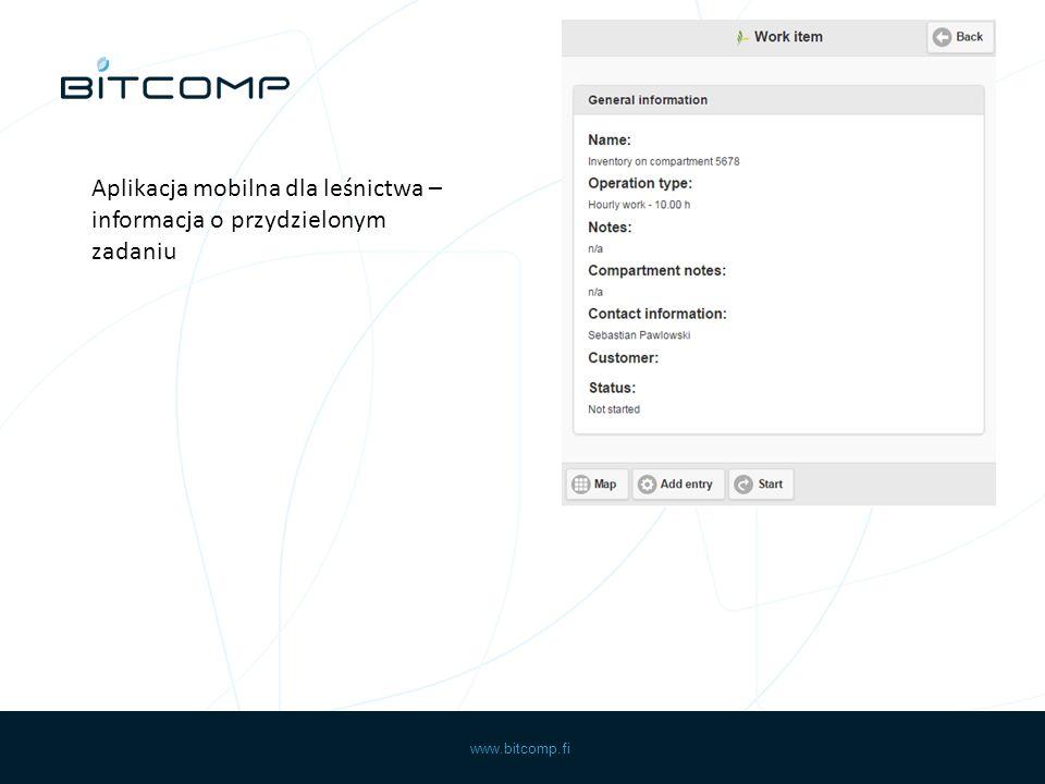www.bitcomp.fi Aplikacja mobilna dla leśnictwa – informacja o przydzielonym zadaniu