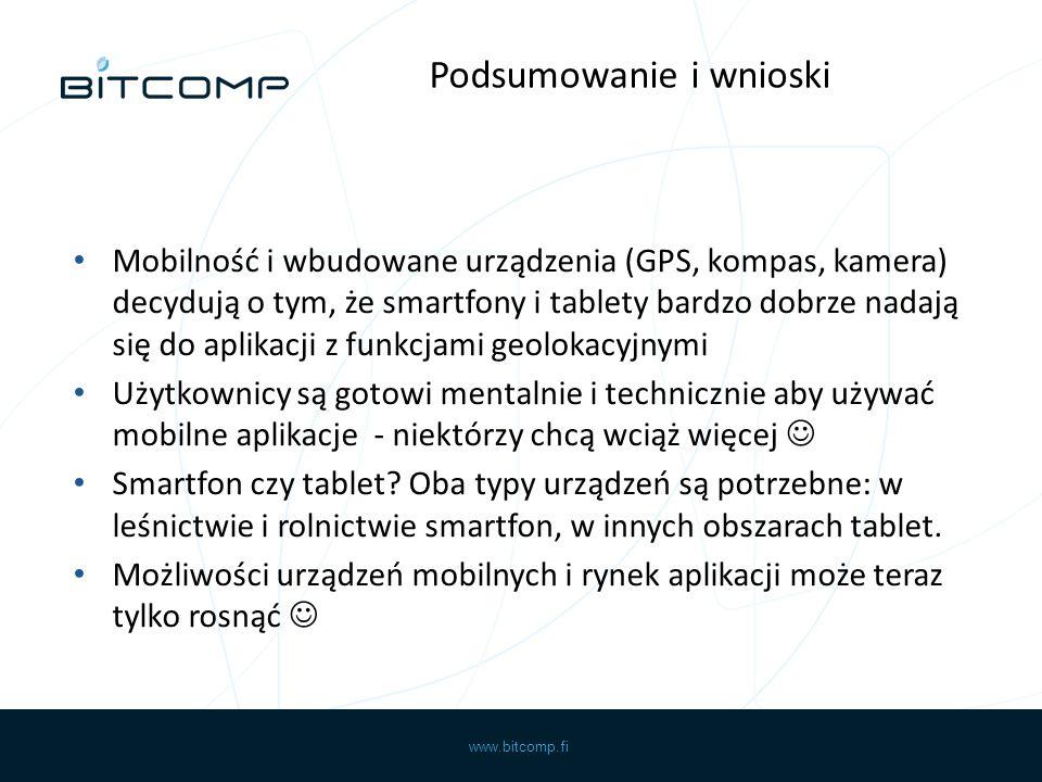 www.bitcomp.fi Mobilność i wbudowane urządzenia (GPS, kompas, kamera) decydują o tym, że smartfony i tablety bardzo dobrze nadają się do aplikacji z f