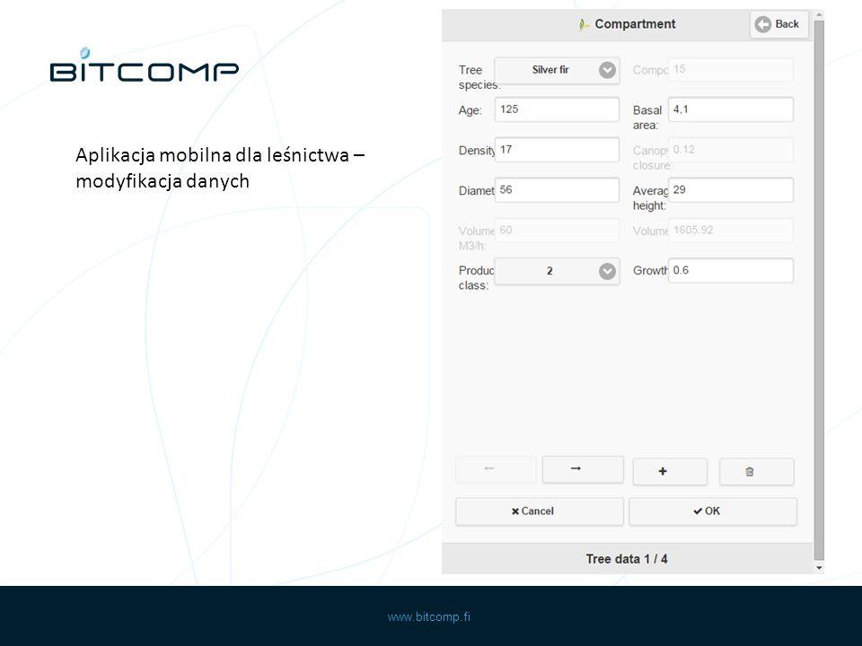 www.bitcomp.fi Aplikacja mobilna dla leśnictwa – modyfikacja danych