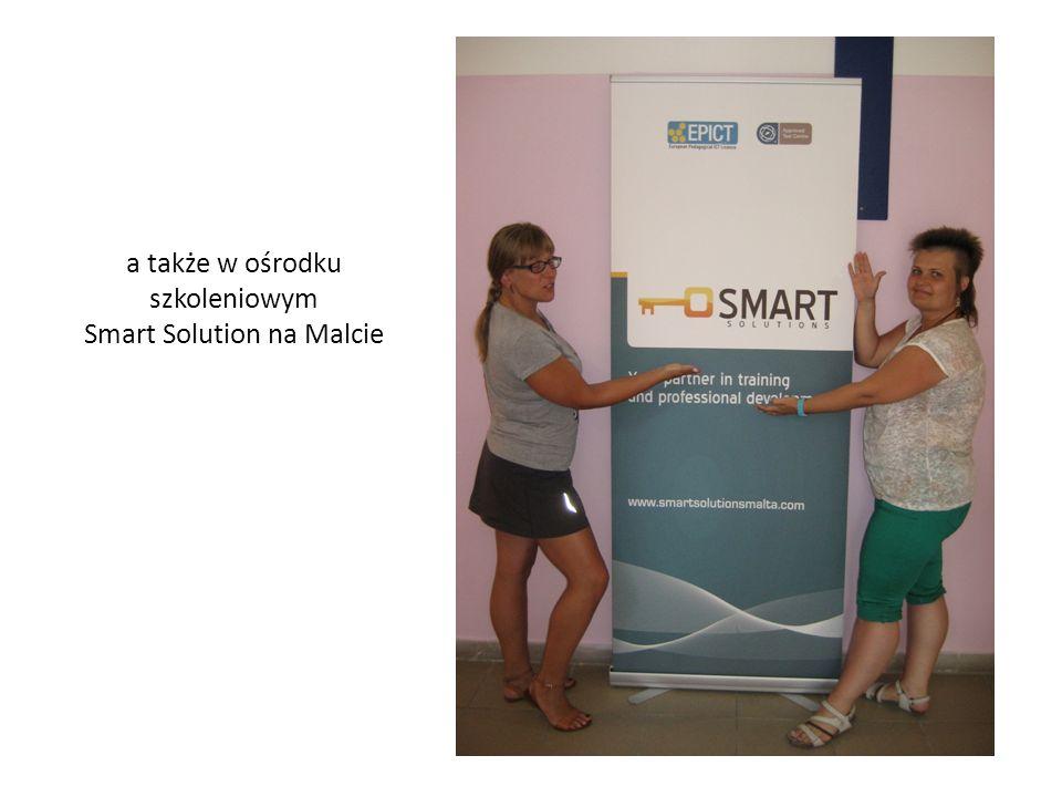 a także w ośrodku szkoleniowym Smart Solution na Malcie