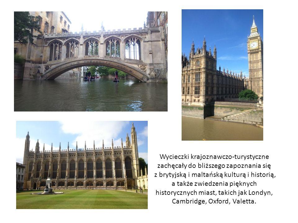 Wycieczki krajoznawczo-turystyczne zachęcały do bliższego zapoznania się z brytyjską i maltańską kulturą i historią, a także zwiedzenia pięknych historycznych miast, takich jak Londyn, Cambridge, Oxford, Valetta.