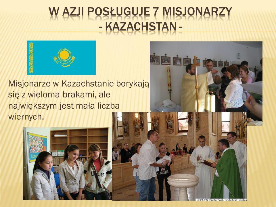 Misjonarze w Kazachstanie borykają się z wieloma brakami, ale największym jest mała liczba wiernych.