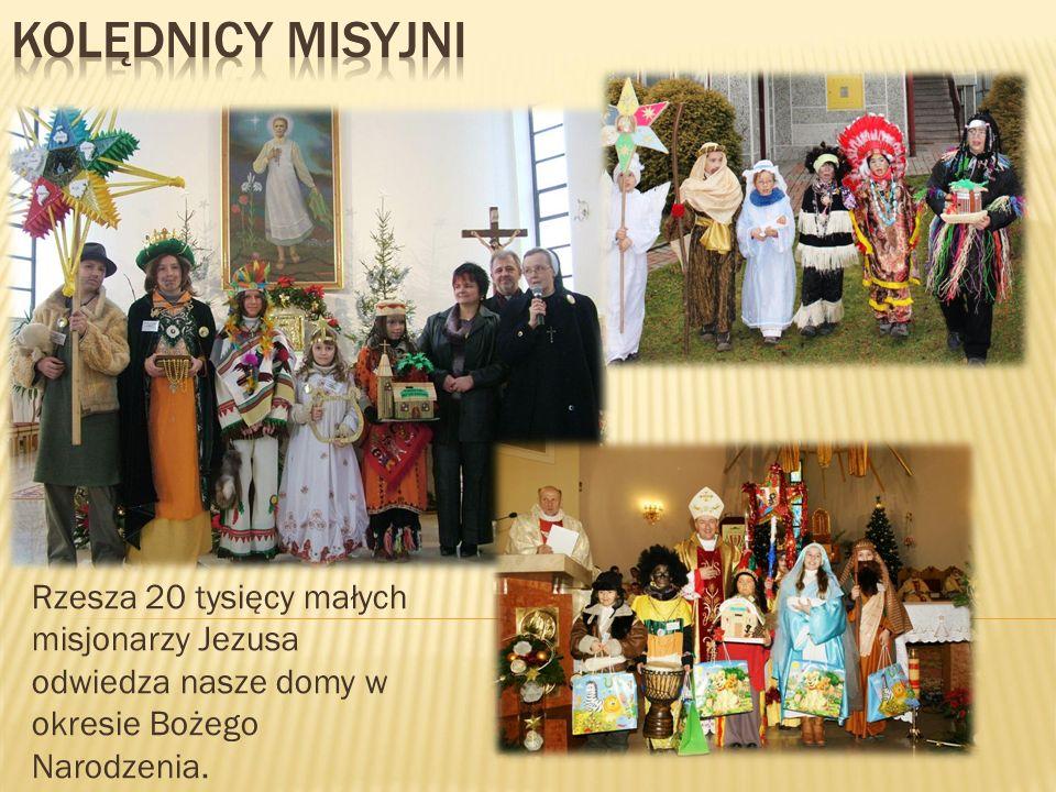 Rzesza 20 tysięcy małych misjonarzy Jezusa odwiedza nasze domy w okresie Bożego Narodzenia.