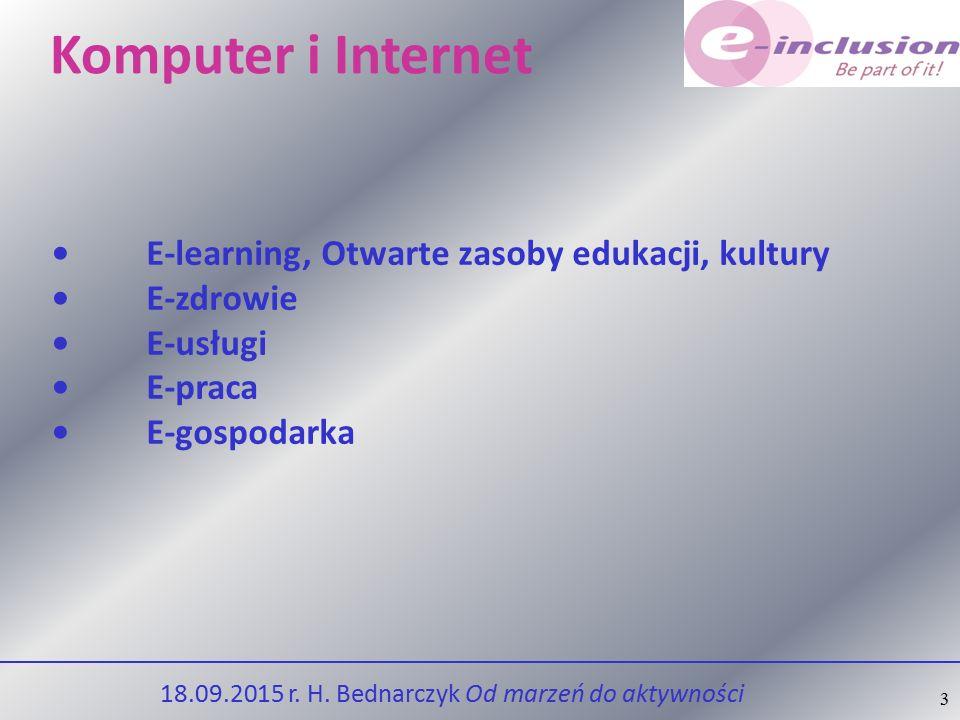 3 Komputer i Internet E-learning, Otwarte zasoby edukacji, kultury E-zdrowie E-usługi E-praca E-gospodarka 18.09.2015 r.