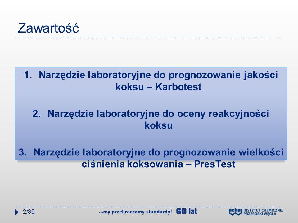 Zawartość 1.Narzędzie laboratoryjne do prognozowanie jakości koksu – Karbotest 2.Narzędzie laboratoryjne do oceny reakcyjności koksu 3.Narzędzie laboratoryjne do prognozowanie wielkości ciśnienia koksowania – PresTest 2/39
