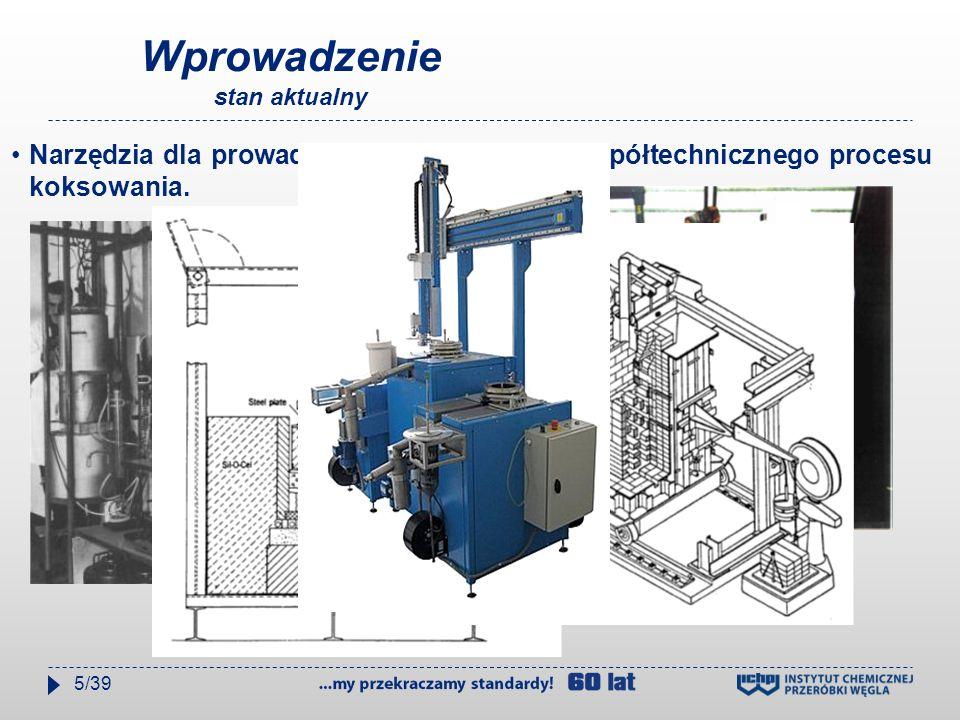Wprowadzenie stan aktualny Narzędzia dla prowadzenia laboratoryjnego / półtechnicznego procesu koksowania.