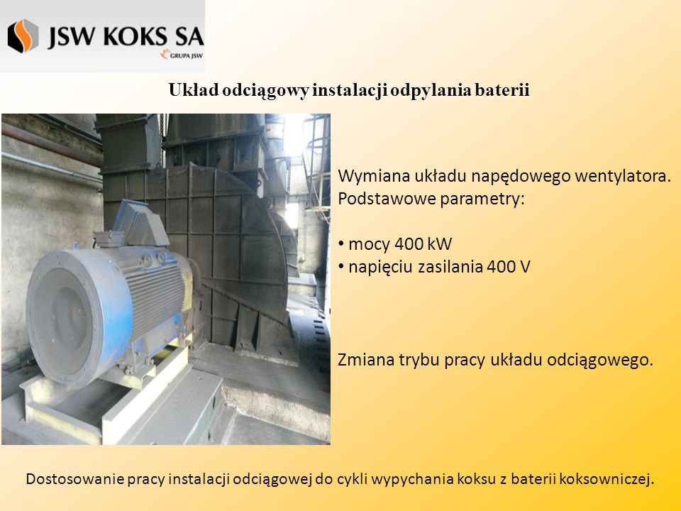 Układ odciągowy instalacji odpylania baterii Dostosowanie pracy instalacji odciągowej do cykli wypychania koksu z baterii koksowniczej.