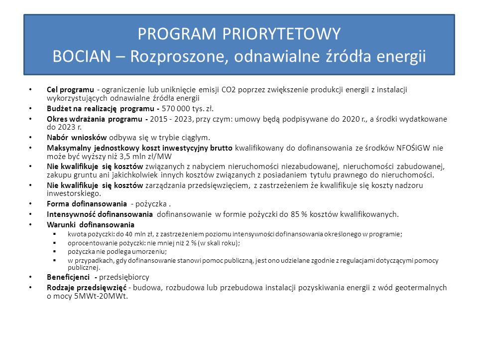 PROGRAM PRIORYTETOWY BOCIAN – Rozproszone, odnawialne źródła energii Cel programu - ograniczenie lub uniknięcie emisji CO2 poprzez zwiększenie produkcji energii z instalacji wykorzystujących odnawialne źródła energii Budżet na realizację programu - 570 000 tys.