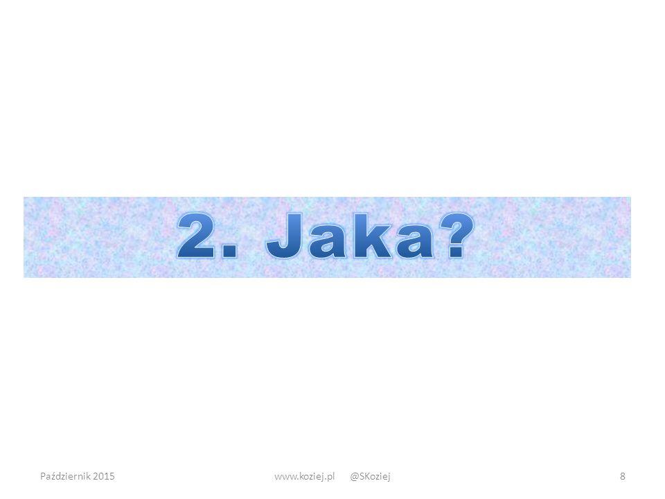 Październik 2015www.koziej.pl @SKoziej8