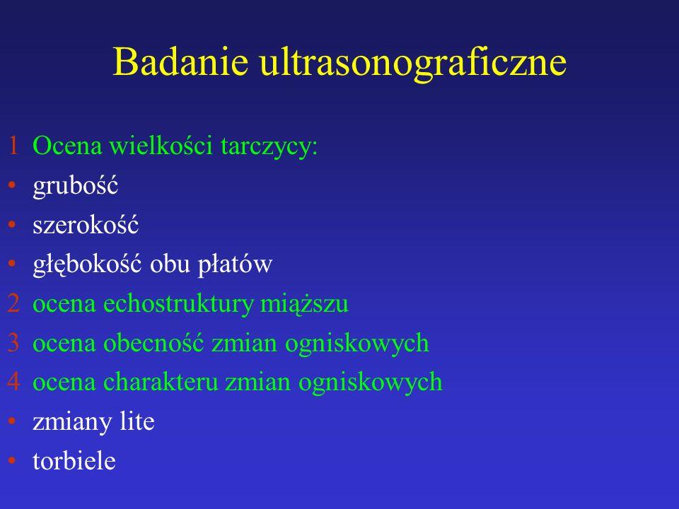 WSKAZANIA DO BADAŃ SCYNTYGRAFICZNYCH TARCZYCY diagnostyka różnicowa pacjentów z nadczynnością tarczycy ocena charakteru guzka tarczycy ocena wielkości wola wole zamostkowe ektopia tkanki tarczycowej test jodochwytności (przed terapią 131I oraz w zapaleniach tarczycy) SCYNTYGRAFIA 99m TcSCYNTYGRAFIA 131 I
