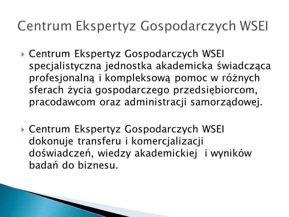  Centrum Ekspertyz Gospodarczych WSEI specjalistyczna jednostka akademicka świadcząca profesjonalną i kompleksową pomoc w różnych sferach życia gospo