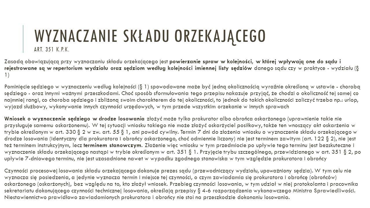 WYZNACZANIE SKŁADU ORZEKAJĄCEGO ART.351 K.P.K.