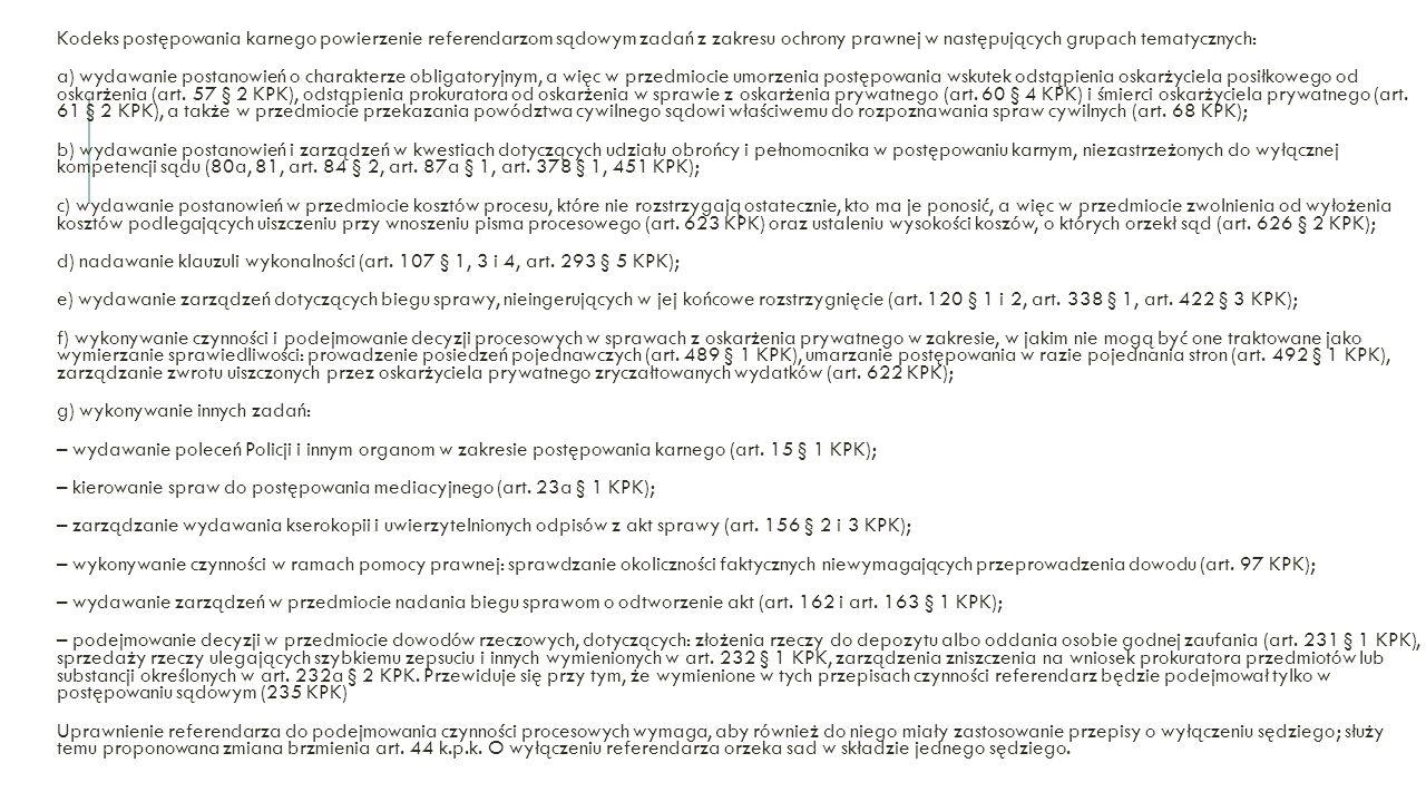 Kodeks postępowania karnego powierzenie referendarzom sądowym zadań z zakresu ochrony prawnej w następujących grupach tematycznych: a) wydawanie posta