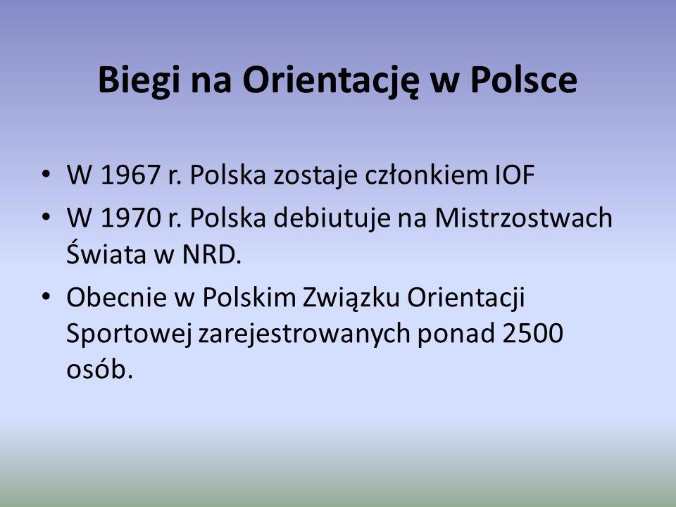 Biegi na Orientację w Polsce W 1967 r.Polska zostaje członkiem IOF W 1970 r.