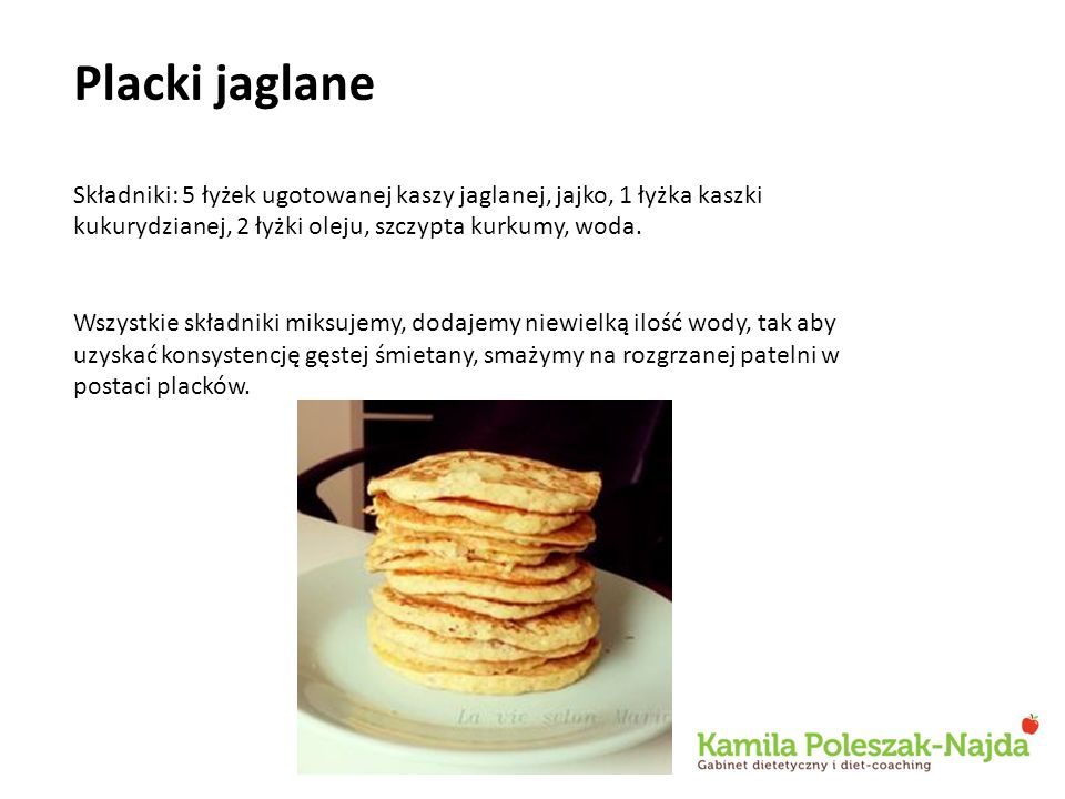 Placki jaglane Składniki: 5 łyżek ugotowanej kaszy jaglanej, jajko, 1 łyżka kaszki kukurydzianej, 2 łyżki oleju, szczypta kurkumy, woda. Wszystkie skł