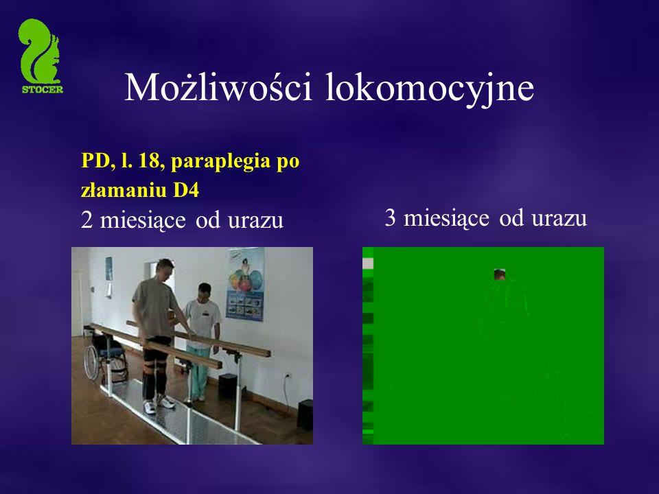 Możliwości lokomocyjne PD, l. 18, paraplegia po złamaniu D4 2 miesiące od urazu 3 miesiące od urazu