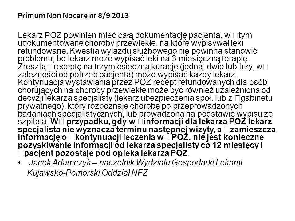 Primum Non Nocere nr 8/9 2013 Lekarz POZ powinien mieć całą dokumentację pacjenta, w €tym udokumentowane choroby przewlekłe, na które wypisywał leki r